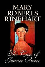 The Case of Jennie Brice : A Sub-Deb - Mary Roberts Rinehart