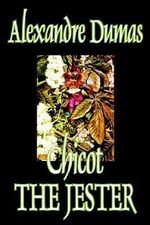 Chicot the Jester : Film tie-in Edition - Alexandre Dumas