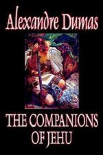 The Companions of Jehu - Alexandre Dumas