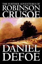 The Further Adventures of Robinson Crusoe - Daniel Defoe