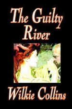 The Guilty River - Wilkie Collins