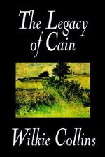 The Legacy of Cain - Wilkie Collins