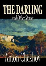 The Darling and Other Stories - Anton Pavlovich Chekhov