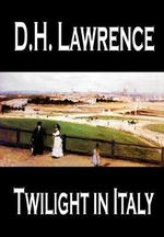 Twilight in Italy : Mini Modern Classics - D. H. Lawrence