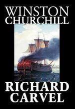 Richard Carvel - Winston Churchill