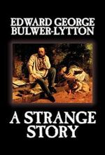 A Strange Story - Sir Edward Bulwer-Lytton