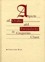 Aspects of Orality and Formularity in Gregorian Chant - Theodore Karp