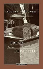 Bread for the Departed : Jewish Lives - Bogdan Wojdowski Levine