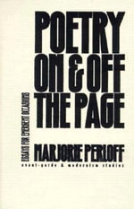 Poetry on and off the Page : Essays for Emergent Occasions - Marjorie Perloff