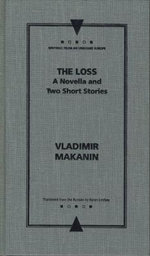 The Loss : A Novella and Two Stories - Vladimir Makanin