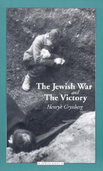 The Jewish War and the Victory : Jewish Lives S. - Henryk Grynberg