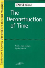 The Deconstruction of Time : The Expansion of the Farm Frontier in Interwar Can... - David Wood