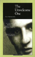 The Unwelcome One : Returning Home from Auschwitz - Hans Frankenthal