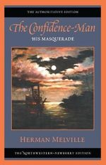 The Confidence-man : His Masquerade - Herman Melville