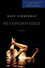Metamorphoses : Play - Mary Zimmerman