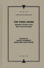 The Third Shore : Women's Fiction from East Central Europe