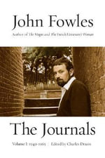 The Journals, Volume One : 1949-1965 - John Fowles