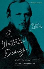 A Writer's Diary - Fyodor Mikhailovich Dostoevsky