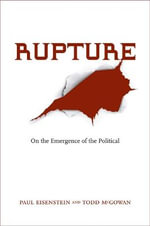 Rupture : On the Emergence of the Political - Todd McGowan