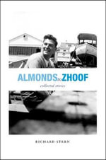 Almonds to Zhoof : Collected Stories - Richard Stern