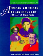 African American Reference Library : Breakthroughs: 500 Years of Black Firsts
