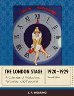 The London Stage, 1920-1929: 1920-1924 v. 1 : A Calendar of Plays and Players - J. P. Wearing