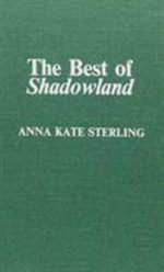 The Best of Shadowland - Anna Kate Sterling