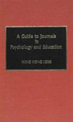 A Guide to Journals in Psychology and Education : v. 2 - Wing Hong Loke