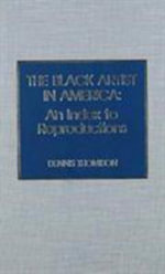 The Black Artist in America : An Index to Reproduction - Dennis Thomison
