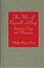 The Films of Reginald Leborg : Interviews, Essays and Filmography - Wheeler W. Dixon