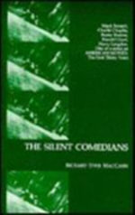 The Silent Comedians : American Movies: The First Thirty Years S. - Richard Dyer MacCann