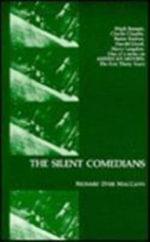 The Silent Comedians - Richard Dyer MacCann