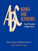 ABC Books and Activities : From Preschool to High School - Cathie Hilterbran Cooper