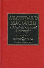 Archibald MacLeish : A Selectively Annotated Bibliography - Helen E. Ellis