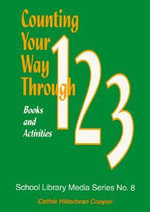Counting Your Way Through 1-2-3 : Books and Activities - Cathie Hilterbran Cooper