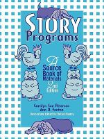 Story Programs : A Source Book of Materials - Carolyn Sue Peterson