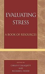 Evaluating Stress: v. 1 : A Resource Guide - Carlos P. Zalaquett
