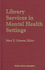 Library Services in Mental Health Settings - Mary E. Johnson