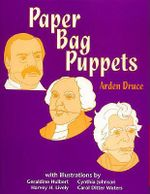 Paper Bag Puppets : School Library Media Series - Arden Druce