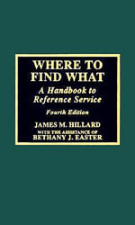 Where to Find What : Handbook to Reference Service - James M. Hillard