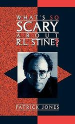 What's So Scary About R.L.Stine? - Patrick Jones.