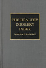 The Healthy Cookery Index - Rhonda H. Kleiman