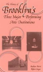 The History of Brooklyn's Three Major Performing Arts Institutions - Barbara Parisi