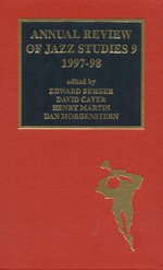 Annual Review of Jazz Studies 9 : 1997-1998: 1997-98 v. 9 & 10 - Edward Berger