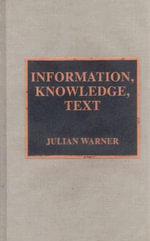 Information, Knowledge, Text - Julian Warner