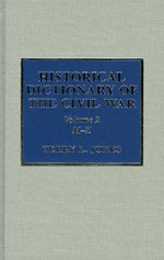 Historical Dictionary of the Civil War : Historical Dictionaries of War, Revolution & Civil Unrest - Terry L. Jones
