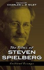 The Films of Steven Spielberg : Critical Essays