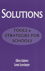 Solutions : Tools and Strategies for Schools - Allen E. Salowe