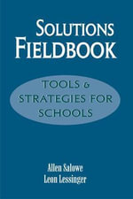 The Solutions Fieldbook : Tools and Strategies for Schools - Allen E. Salowe