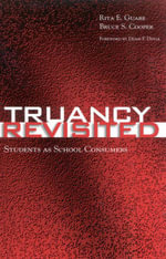 Truancy Revisited : Students as School Consumers - Rita E. Guare